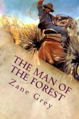 The Man of the Forest: Illustrated
