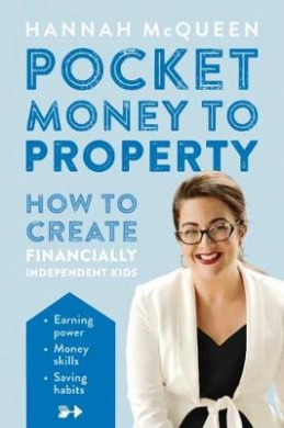 Pocket Money to Property: How to Create Financially Independent Kids