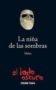 La Nina de Las Sombras [Spanish]
