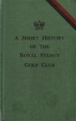A Short History of the Royal Sydney Golf Club