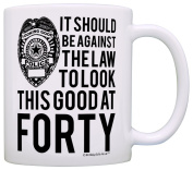 40th Birthday Gifts For All Against the Law to Look This Good at Forty Gift Coffee Mug Tea Cup White