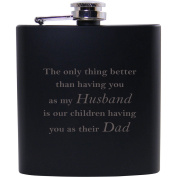 Only thing  .   having you as my husband is our children having you as their dad - 180ml Black Flask - Great Gift for Father's Day, Birthday, or Christmas Gift for Dad, Husband