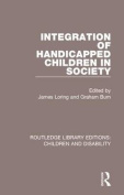 Integration of Handicapped Children in Society (Routledge Library Editions