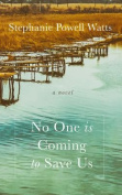 No One Is Coming to Save Us [Large Print]