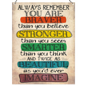 Always Remember You Are Braver Than You Believe Inspirational Quote High Quality Retro Vintage Style Wall Metal PLAQUE SIGN 15x20cm