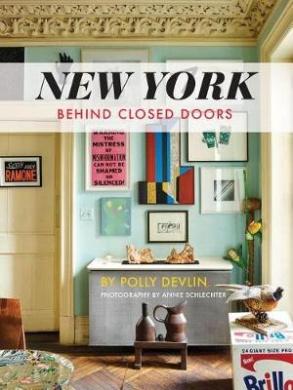 New York Behind Closed Doors: Behind Closed Doors