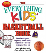The Everything Kids' Basketball Book, 3rd Edition