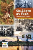 Children at Work Throughout History (Engage Literacy