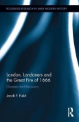 London, Londoners and the Great Fire of 1666
