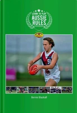Learn to Play Aussie Rules (Learn to Play)
