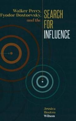 Walker Percy, Fyodor Dostoevsky, and the Search for Influence