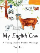 My English Cow, a Young Man's Poetic Musings