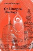 On Liturgical Theology