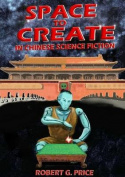 Space to Create in Chinese Science Fiction.