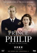 Prince Philip - The Plot to Make a King [Region 2]