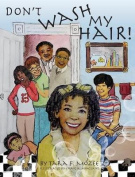 Don't Wash My Hair!