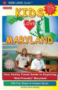 Kids Love Maryland, 3rd Edition