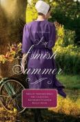 An Amish Summer: Four Novellas [Large Print]