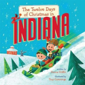 The Twelve Days of Christmas in Indiana [Board book]