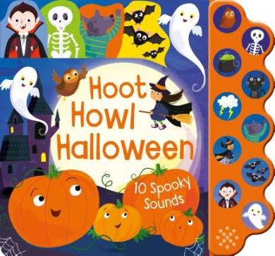 Hoot Howl Halloween: 10 Spooky Sounds [Board Book]