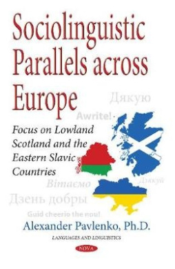 Sociolinguistic Parallels Across Europe: Focus on Lowland Scotland & the Eastern Slavic Countries