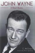 John Wayne: A Giant Shadow