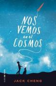 Nos Vemos En El Cosmos /See You in the Cosmos [Spanish]