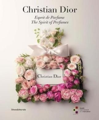 Christian Dior: The Spirit of Perfumes