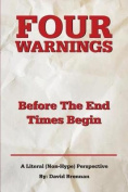 Four Warnings Before the End Times Begin
