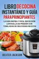 Libro de Cocina Instantaneo y Guia Para Principiantes (Spanish Edition) [Spanish]