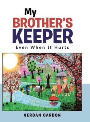 My Brother's Keeper: Even When It Hurts