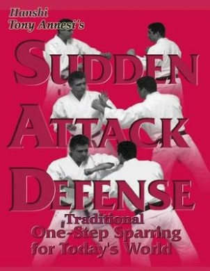 Sudden Attack Defense: Traditional One-Step Sparring for Today's World