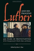 Luther and His Progeny