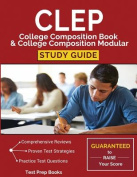 CLEP College Composition Book & College Composition Modular Study Guide  : Test Prep, Practice Questions, & Practice Prompts