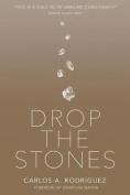 Drop the Stones