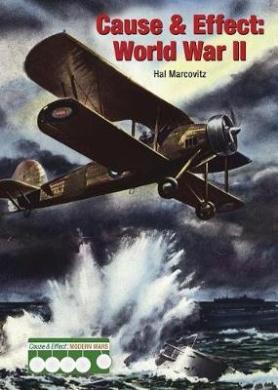 Cause & Effect: World War II (Cause & Effect: Modern Wars)