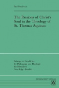 The Passions of Christ's Soul in the Theology of St Thomas Aquinas