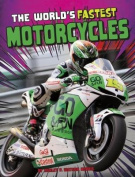 The World's Fastest Motorcycles (Edge Books