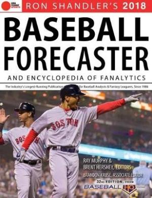 Ron Shandler's 2018 Baseball Forecaster: & Encyclopedia of Fanalytics