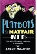 Playboys and Mayfair Men