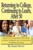 Returning to College, Continuing to Learn, After 50
