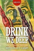 Drink We Deep