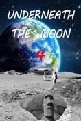 Underneath the Moon 4