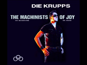 Die Krupps - The Machinists Of Joy (ltd)