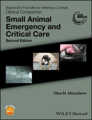 Blackwell's Five-Minute Veterinary Consult Clinical Companion: Small Animal Emergency and Critical Care (Blackwell's Five-Minute Veterinary Consult)