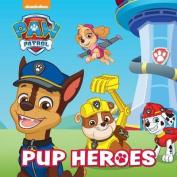 Nickelodeon PAW Patrol Pup Heroes [Board book]
