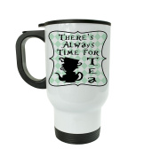 Alice In Wonderland Theres Always Time For Tea Travel Mug - Gift For Adults