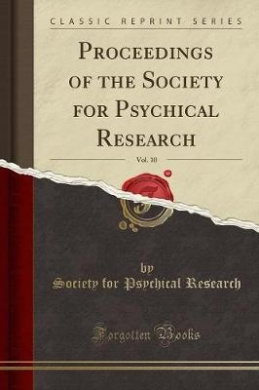 Proceedings of the Society for Psychical Research, Vol. 10 (Classic Reprint)