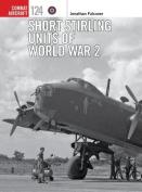 Short Stirling Units of World War 2