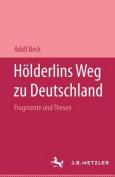Holderlins Weg Zu Deutschland [GER]